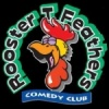 Rooster T. Feathers Comedy Club